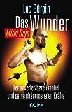 Das Wunder - Mirin Dajo : Der unverletzbare Prophet und seine phänomenalen Kräfte - Luc Bürgin