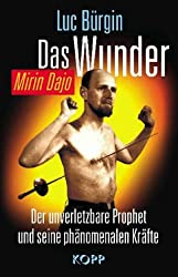 Das Wunder - Mirin Dajo : Der unverletzbare Prophet und seine phänomenalen Kräfte