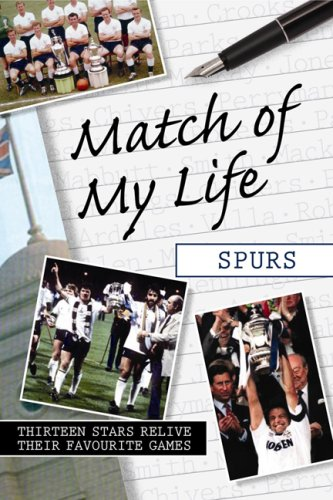 Match of My Life - Spurs: Thirteen Stars Relive Their Greatest Games