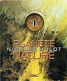 Planète nature - La Beauté à l'infini