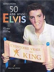 50 ans avec Elvis