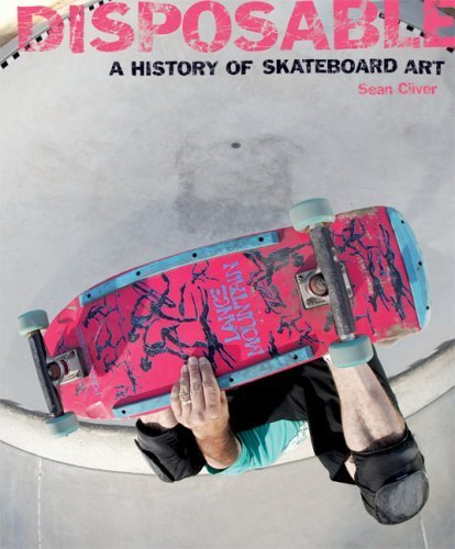 Disposable : A History of Skateboard Art by Gingko Press (2014-11-20)