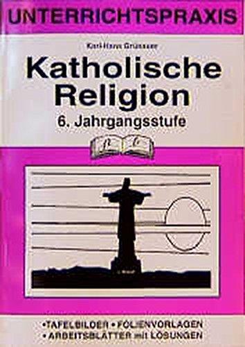 Katholische Religion, 6. Jahrgangsstufe