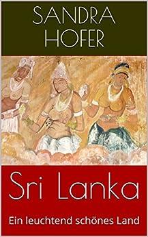Sri Lanka: Ein leuchtend schönes Land (German Edition) by [Hofer, Sandra]
