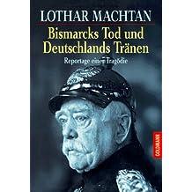 Bismarcks Tod und Deutschlands Tränen