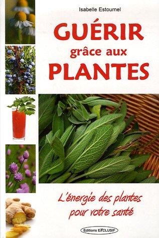 Guérir grâce aux Plantes