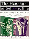 The Handbook of Self-Healing: Your Personal Program for Better Health and Increased Vitality (Arkana S.)