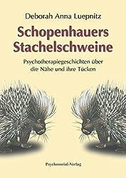 Schopenhauers Stachelschweine: Psychotherapiegeschichten über die Nähe und ihre Tücken (psychosozial)