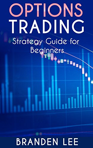 Options Trading: Strategy Guide for Beginners (English Edition)
