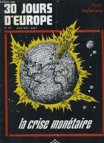 30 jours d'europe n°177. l'antitaylorisme. la crise monetaire