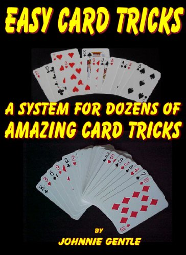 EASY CARD TRICKS - A System for Dozens of Amazing Card Tricks: Amazing Magic Tricks with Cards Done with a Simple Classic Magical System (Magic Card Tricks Book 3) (English Edition)