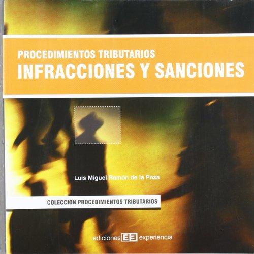Procedimientos tributarios. Infracciones y sanciones (Colección Procedimientos Tributarios) por Luis Miguel Ramón de la Poza