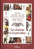 Telecharger Livres Jouez avec les proverbes et citations (PDF,EPUB,MOBI) gratuits en Francaise