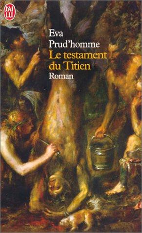 Le Testament du Titien par Eva Prud'homme