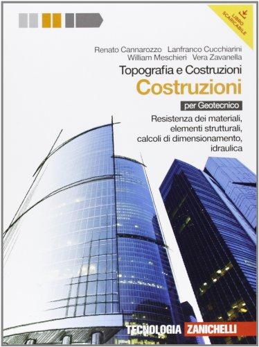 Topografia e costruzioni. Volume costruzioni. Resistenza dei materiali, elementi strutturali, calcoli di dimensionamento, idraulica. Con espansione online