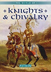 World of Knights and Chivalry by Chris Gravett (2012-04-01)