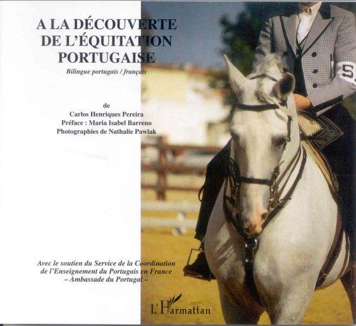 A la dcouverte de l'quitation portugaise. Edition bilingue franais-portugais