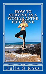 How to Survive as a Woman after Fifty-Five (Trilogy) (English Edition)