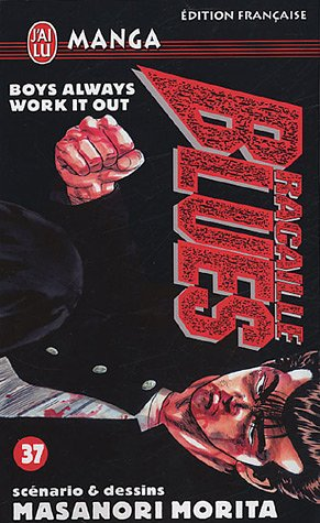 Racaille Blues, Tome 37 : Boys Always Work it out par Masanori Morita