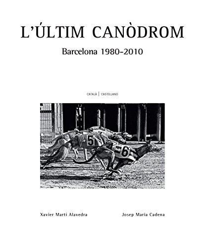 Descargar Libro L'últim canòdrom (Catalan Edition) de Xavier  Martí Alavedra