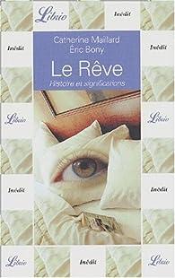 Le Rêve. : Histoire et signification par Catherine Maillard