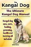 Burston, M: Kangal Dog. the Ultimate Kangal Dog Manual. Kang