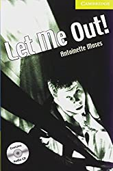 Let me out!: Buch mit Audio-CD. Englische Lektüre für das 1. Lernjahr. Book + Audio CD (Cambridge English Readers)