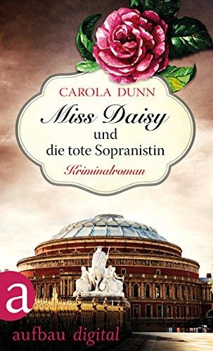 Miss Daisy und die tote Sopranistin: Kriminalroman (Miss Daisy ermittelt 3) (Daisy ' Tod)