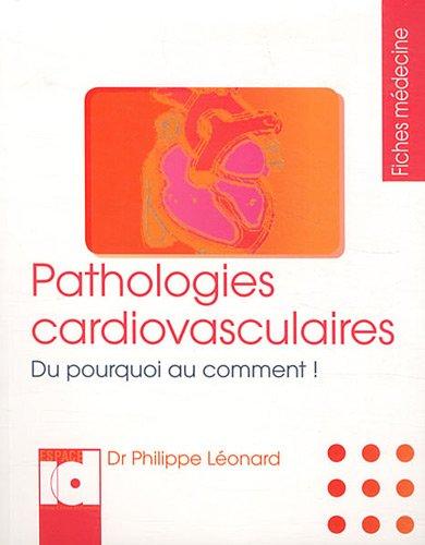 Pathologies cardiovasculaires : Du pourquoi au comment !
