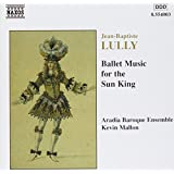 Lully: Ballet Music For The Sun King