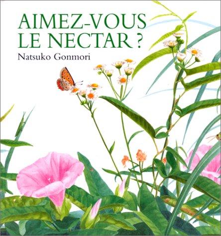 Aimez-vous le nectar ?