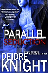 Parallel Seduction (The Parallel Series Book 3)
