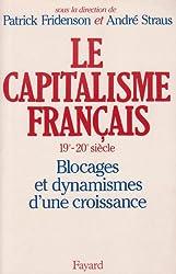 Le Capitalisme français (XIXème-XXème siècle). : Blocages et dynamismes d'une croissance