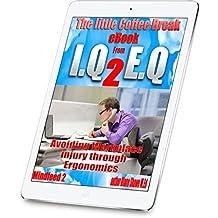 Avoiding Workplace Injury through Ergonomics Mindfeed 3: The little coffee break ebook from IQ 2 EQ