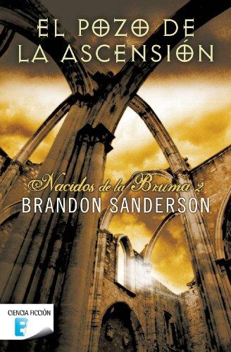 El Pozo de la Ascensión (Nacidos de la bruma [Mistborn] 2): Nacidos de la Bruma II (Mistborn) por Brandon Sanderson