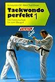 Taekwondo perfekt 1: Die Formenschule bis zum Blaugurt