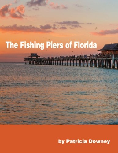 The Fishing Piers of (Florida Pier)