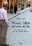 Woody Allen dall'inizio alla fine: Un anno sul set con un grande regista