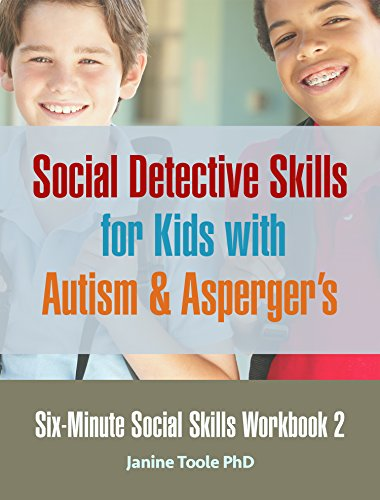 Six-Minute Social Skills Workbook 2: Social Detective Skills for Kids with Autism & Aspergers (English Edition)