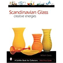 SCANDINAVIAN GLASS: Creative Energies (Schiffer Book for Collectors)