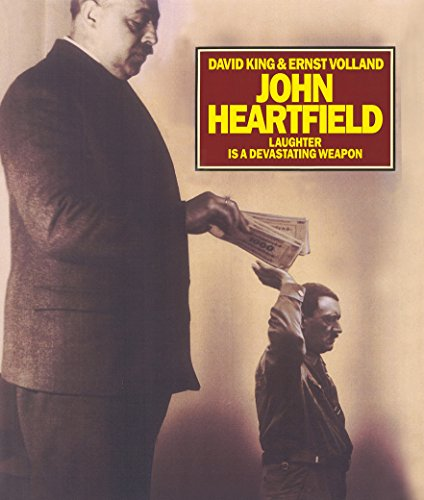 John Heartfield Laughter Is a Devastating Weapon par King David, Ernst Volland