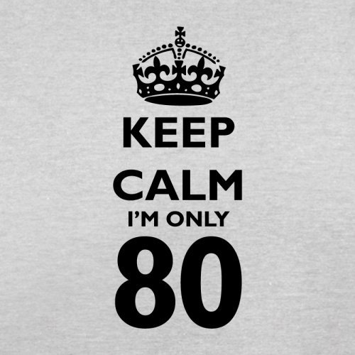 Keep calm I'm only 80 - Herren T-Shirt - 13 Farben Hellgrau