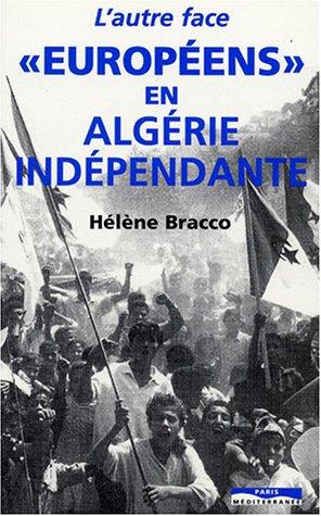 EUROPEENS en ALGERIE INDEPENDANTE par HELENE BRACCO