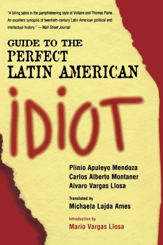 Guide to the Perfect Latin American Idiot por Plinio Apuleyo Mendoza