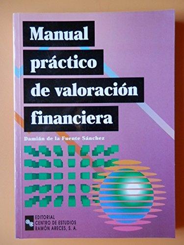 MANUAL PRÁCTICO DE VALORACIÓN FINANCIERA por Damián de la FUENTE SÁNCHEZ