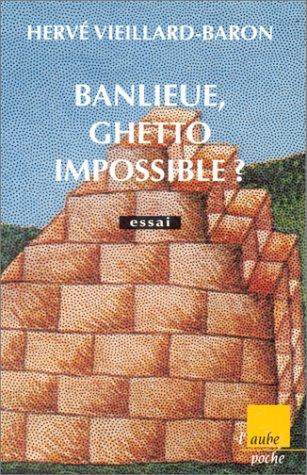 Banlieue, ghetto impossible par Hervé Vieillard-Baron