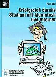 Erfolgreich durchs Studium mit Macintosh und Internet. Hausarbeiten, Referate, Internet: zeitsparend und effektiv.
