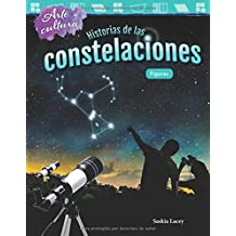 Arte y Cultura: Historias de Las Constelaciones: Figuras (Art and Culture: The Stories of Constellations: Shapes) (Spanish Version) (G (Arte y cultura/ Art and Culture: Mathematics Readers)