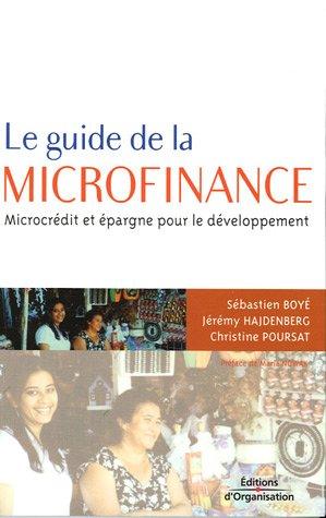 Le guide de la microfinance : Microcrédit et épargne pour le développement