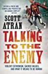 Talking to the Enemy: Violent Extremi...